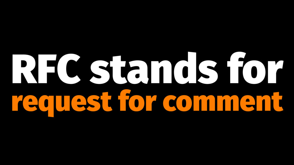 RFC stands for request for comment