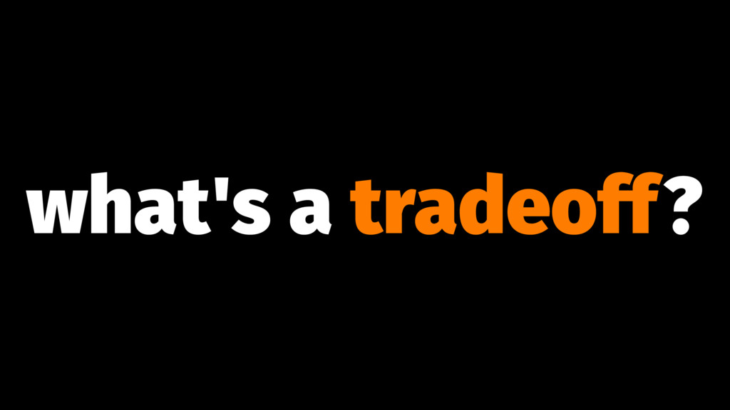 what's a tradeoff?