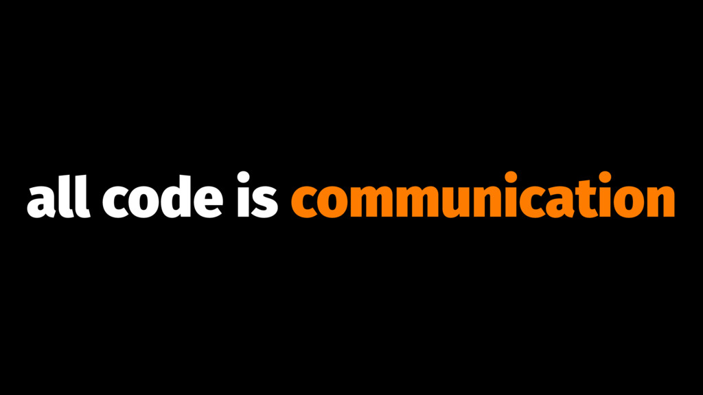 all code is communication