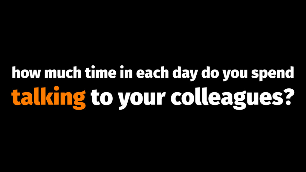 how much time in each day do you spend talking ...