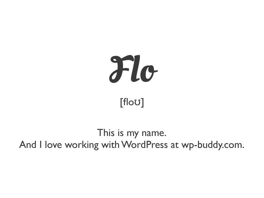 This is my name. And I love working with WordPr...