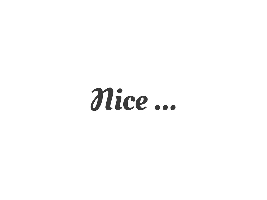 Nice ...