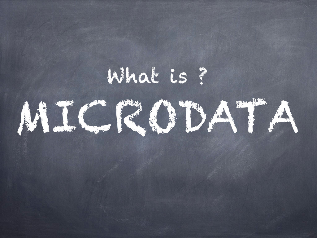 What is ? MICRODATA
