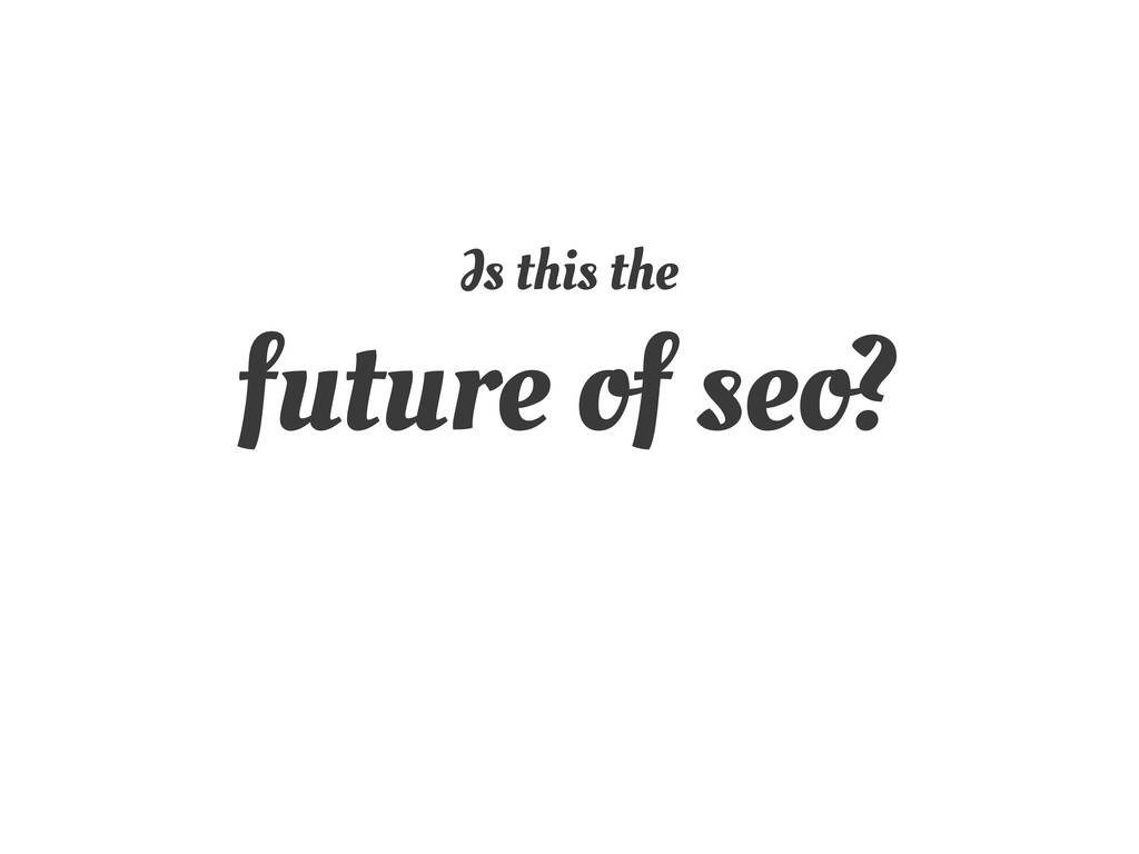Is this the future of seo?