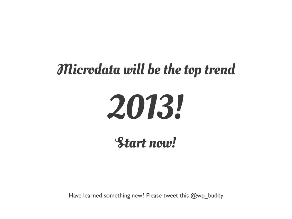Microdata will be the top trend 2013! Start now...