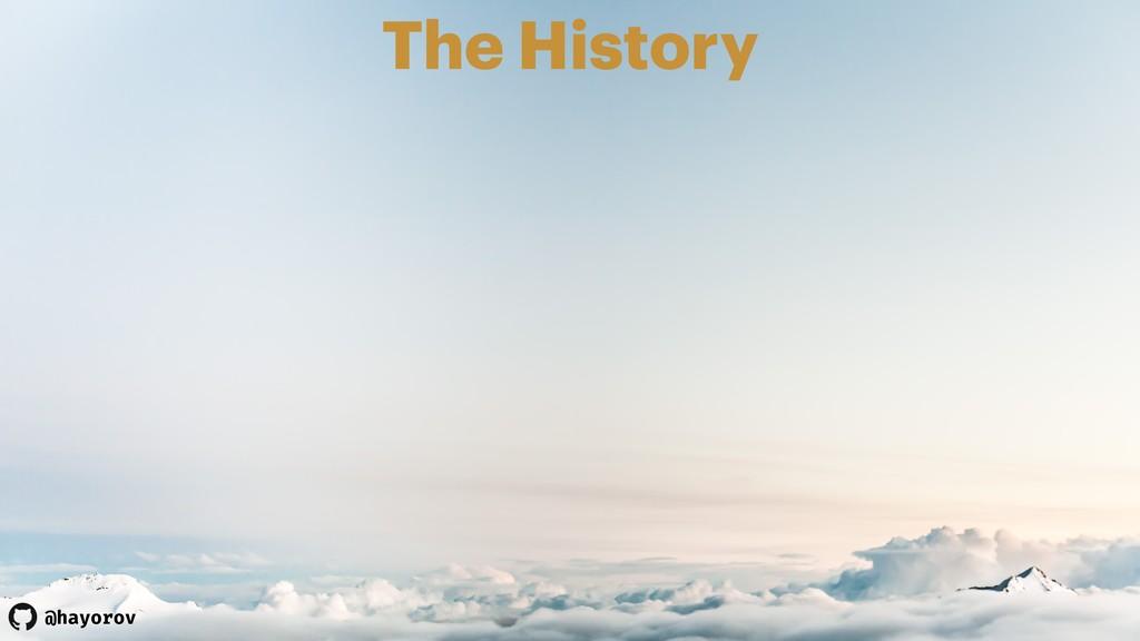 @hayorov The History