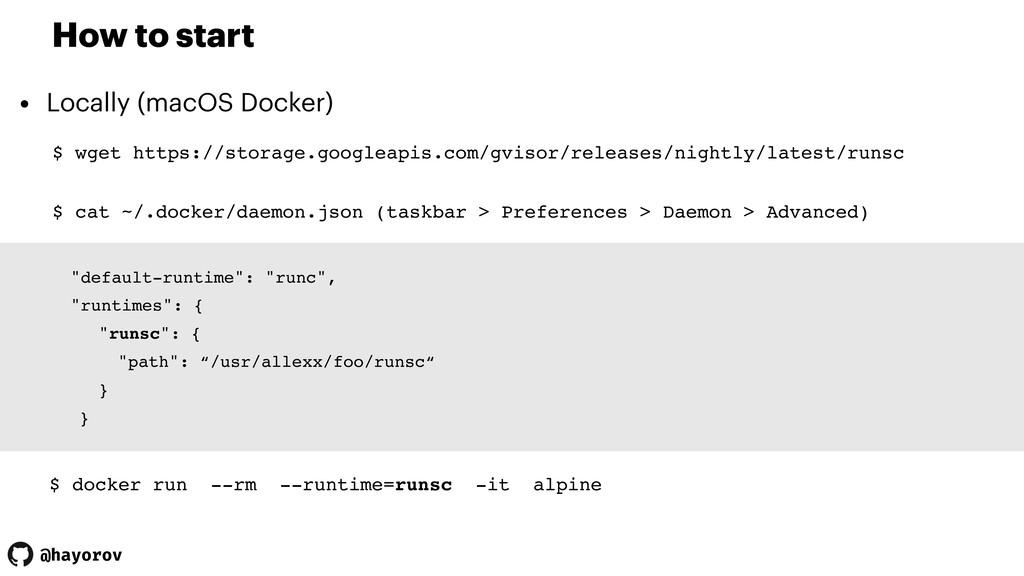 @hayorov How to start • Locally (macOS Docker) ...