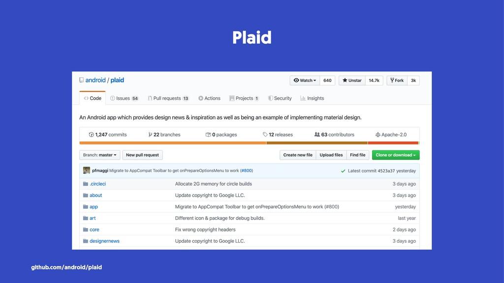Plaid github.com/android/plaid