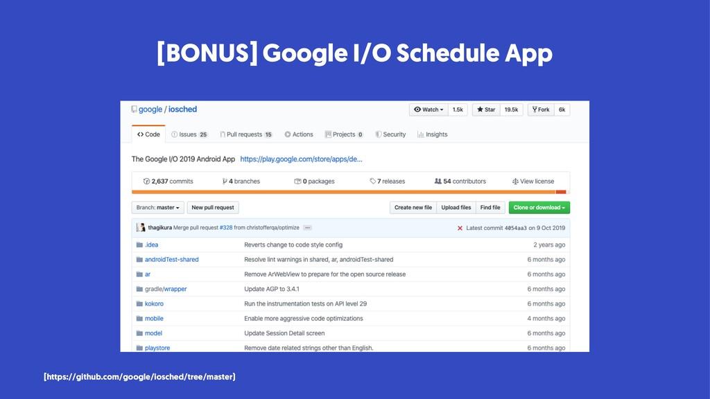 [BONUS] Google I/O Schedule App [https://github...