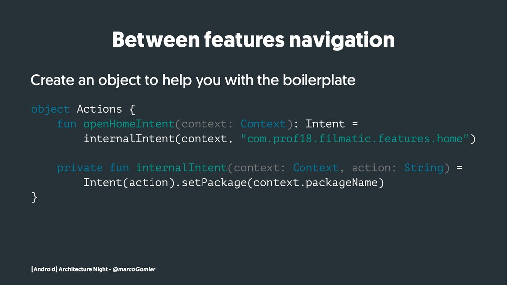 Between features navigation Create an object to...
