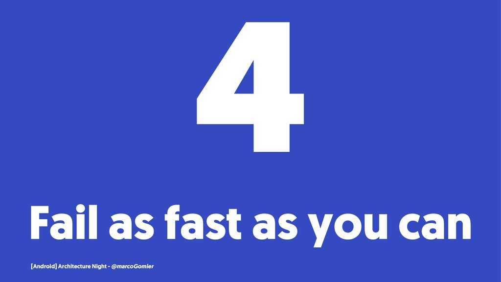 4 Fail as fast as you can [Android] Architectur...
