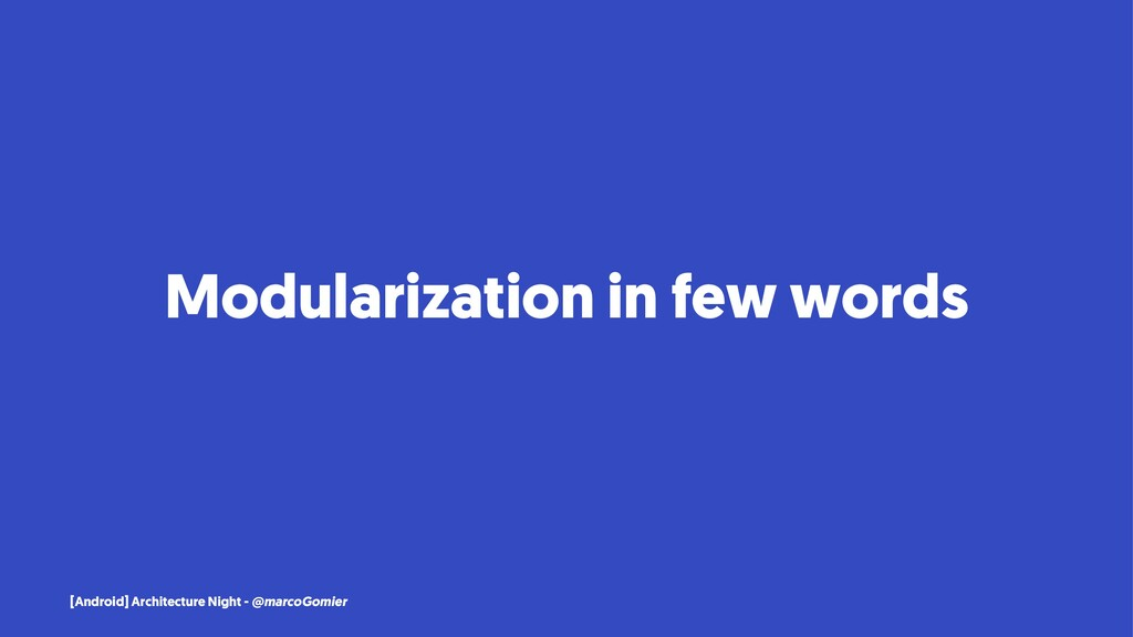 Modularization in few words [Android] Architect...