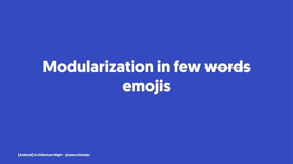 Modularization in few words emojis [Android] Ar...