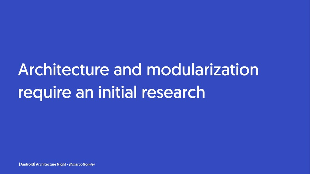Architecture and modularization require an init...