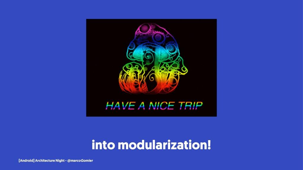 into modularization! [Android] Architecture Nig...
