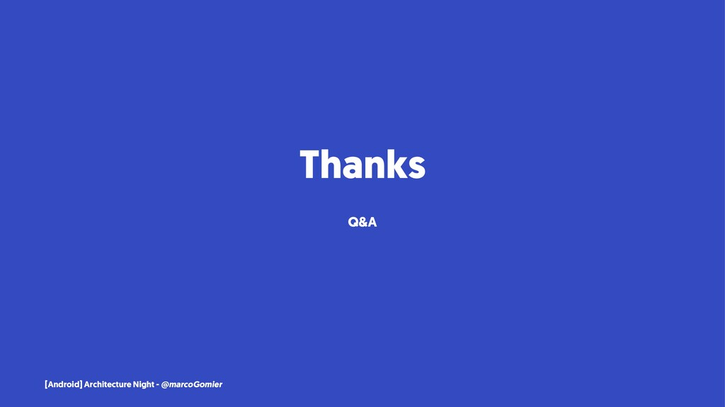 Thanks Q&A [Android] Architecture Night - @marc...
