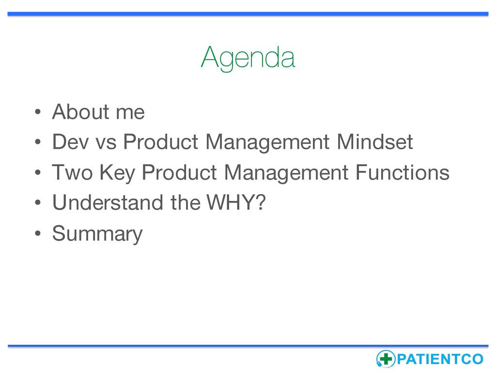 Agenda • About me • Dev vs Product Management M...