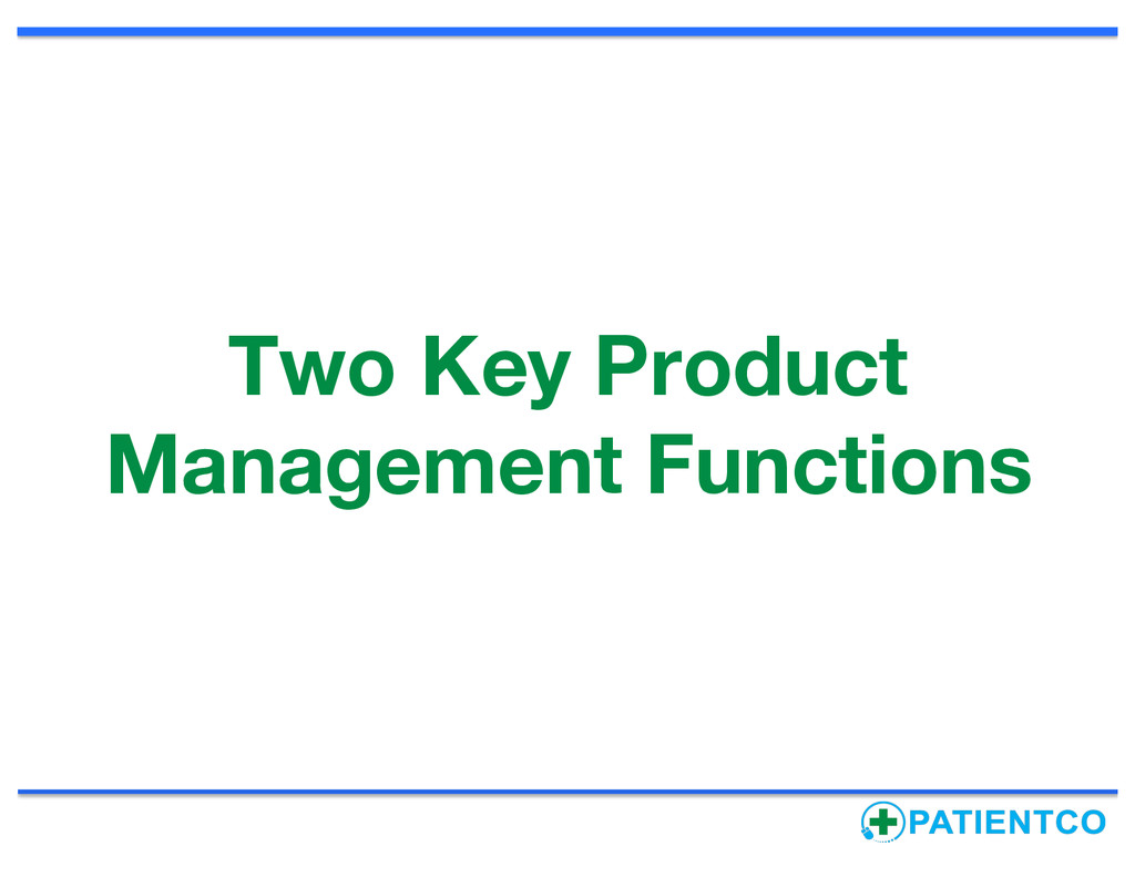 Two Key Product Management Functions