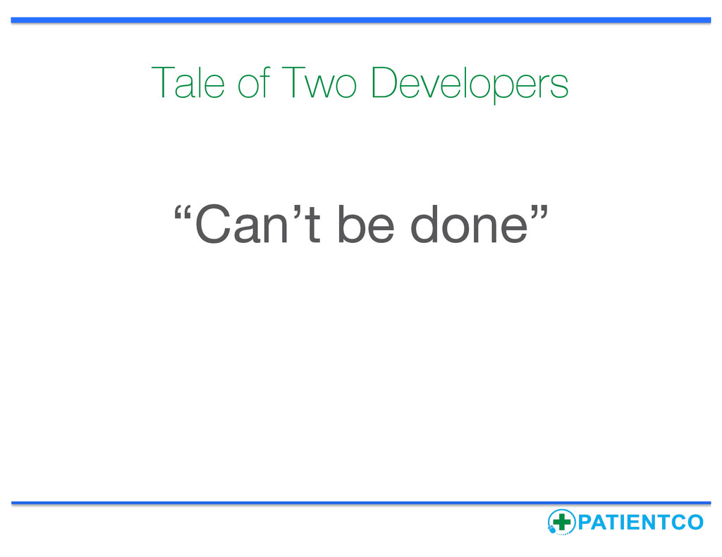 """Tale of Two Developers """"Can't be done"""""""