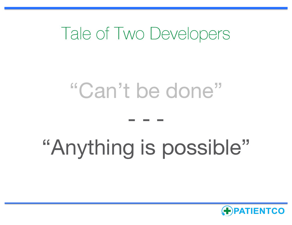 """Tale of Two Developers """"Can't be done"""" - - - """"A..."""