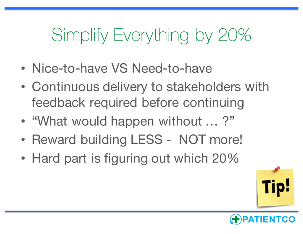 Simplify Everything by 20% • Nice-to-have VS Ne...