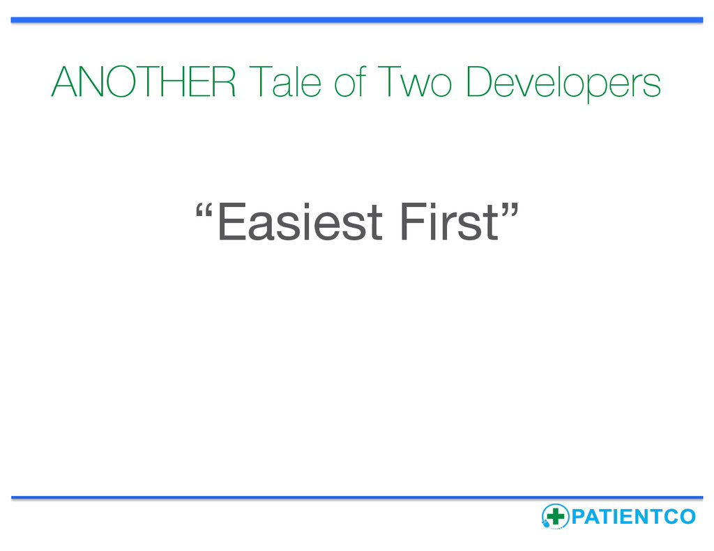 """ANOTHER Tale of Two Developers """"Easiest First"""""""