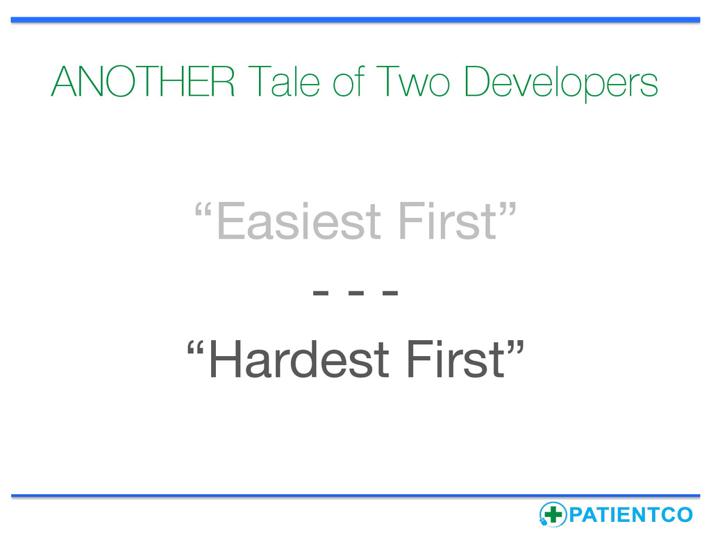 """ANOTHER Tale of Two Developers """"Easiest First"""" ..."""