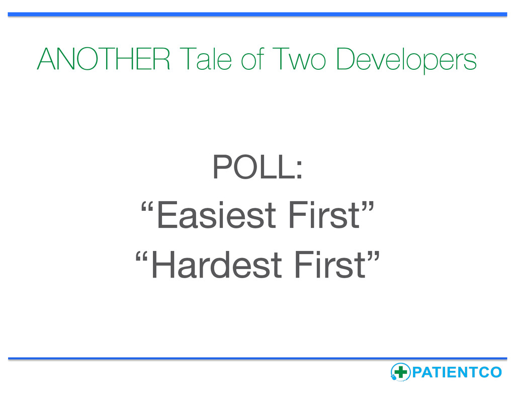 """ANOTHER Tale of Two Developers POLL: """"Easiest F..."""