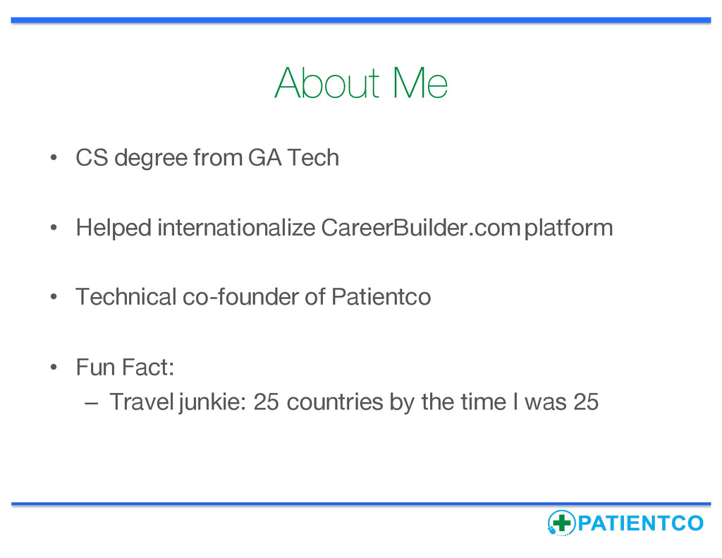 About Me • CS degree from GA Tech • Helped inte...
