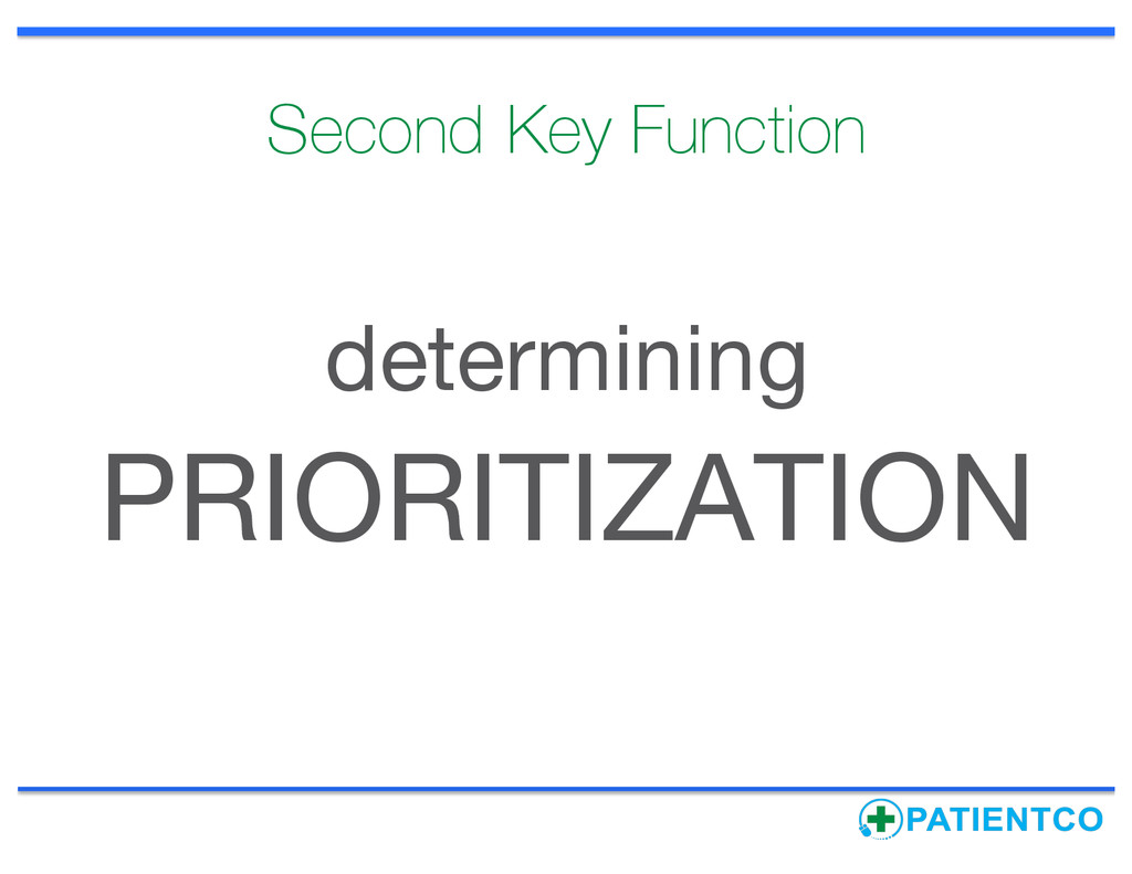 Second Key Function determining PRIORITIZATION