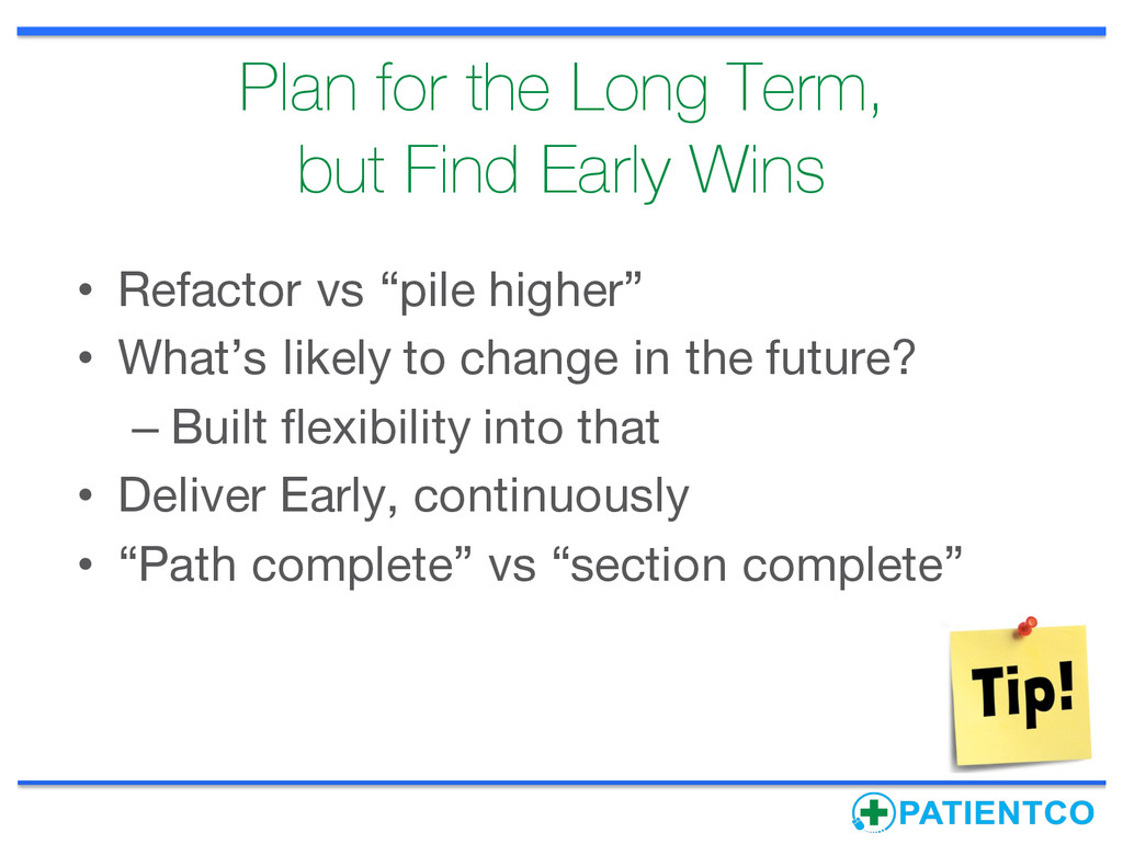 Plan for the Long Term, but Find Early Wins • R...