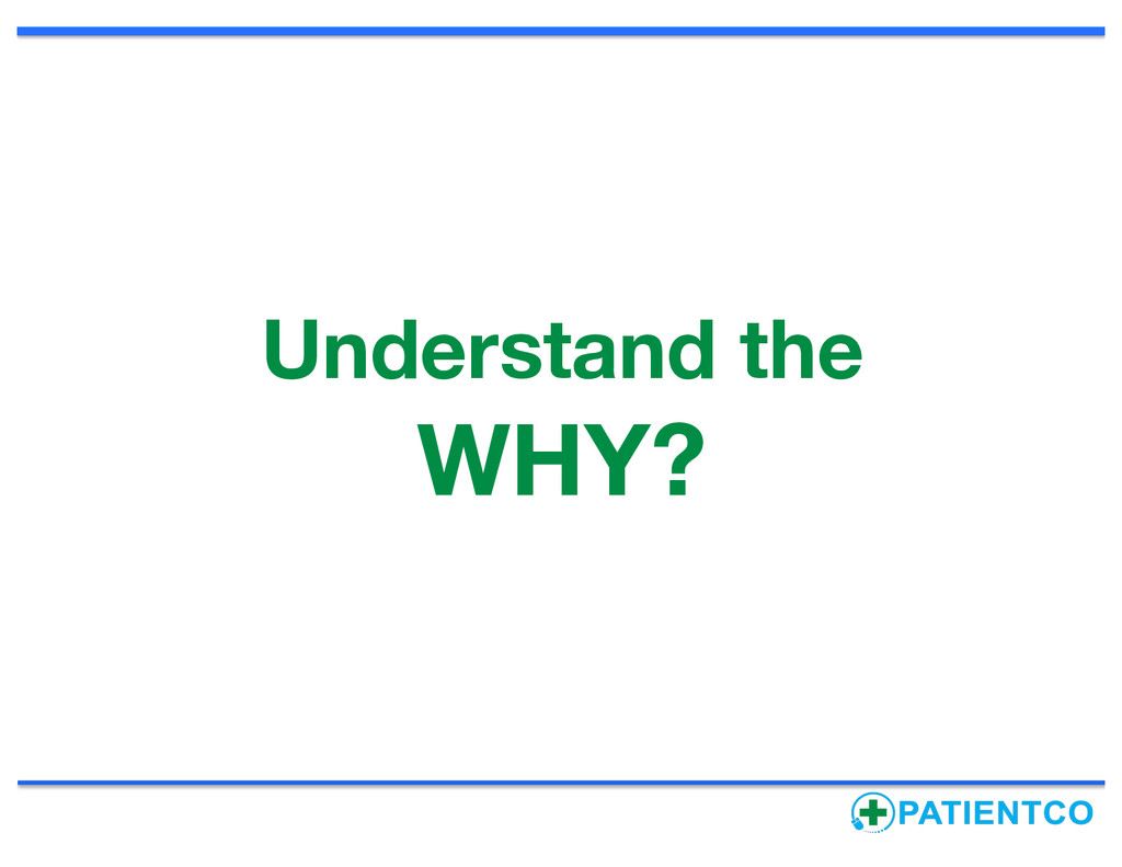 Understand the WHY?