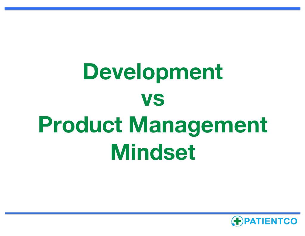 Development vs Product Management Mindset
