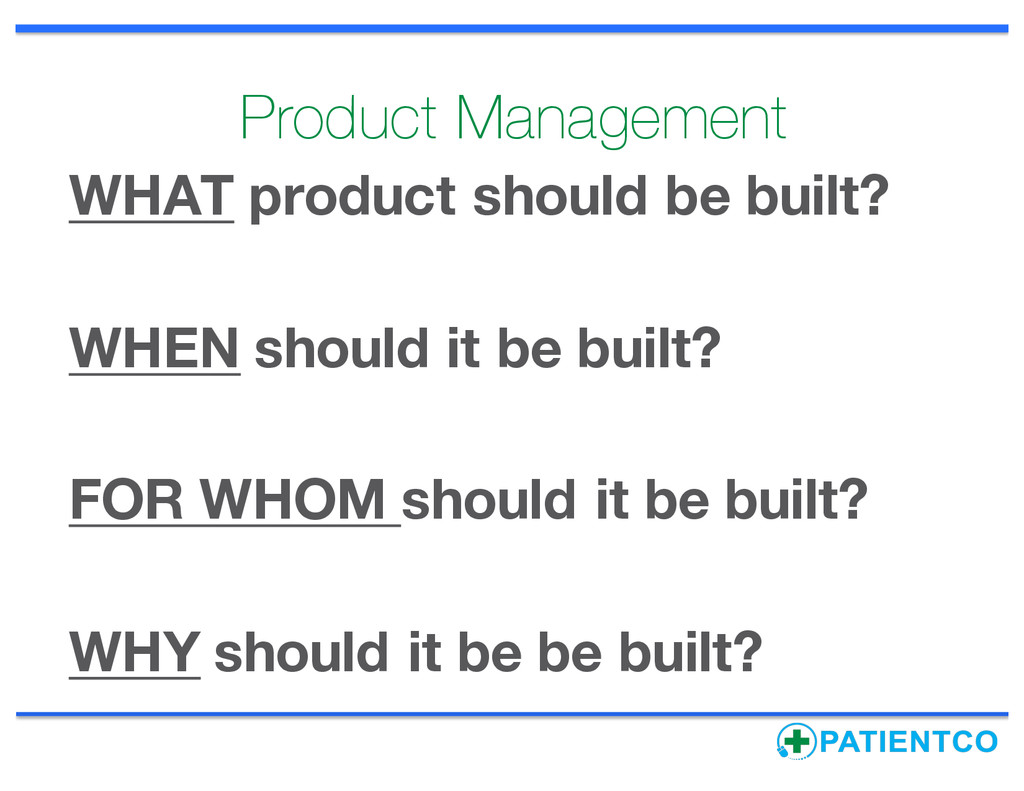 Product Management WHAT product should be built...