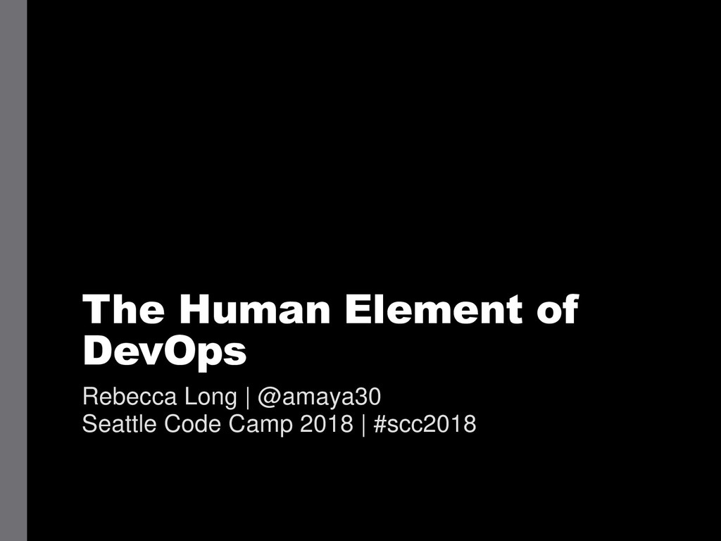 The Human Element of DevOps Rebecca Long   @ama...