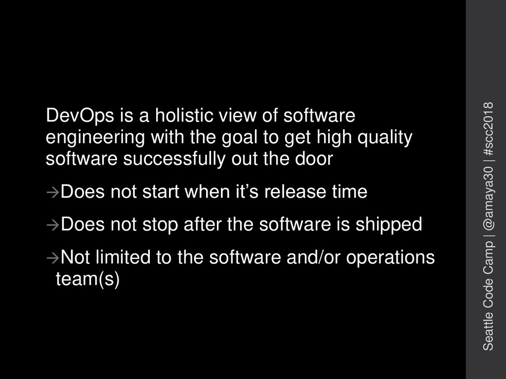DevOps is a holistic view of software engineeri...