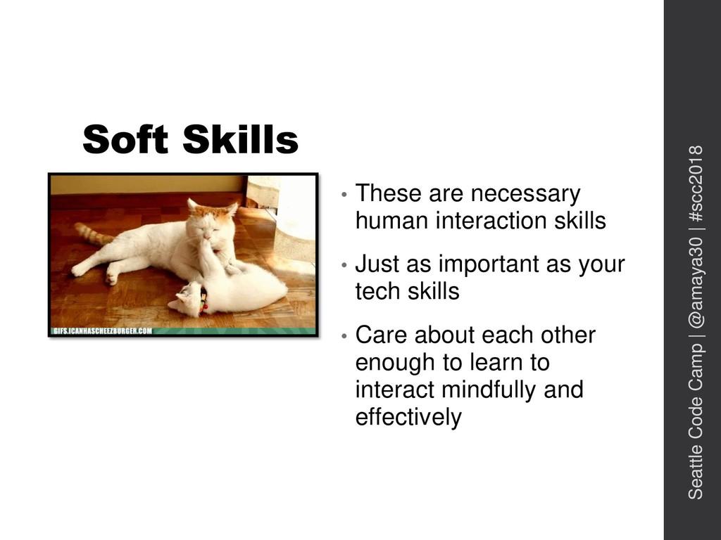 Soft Skills • These are necessary human interac...