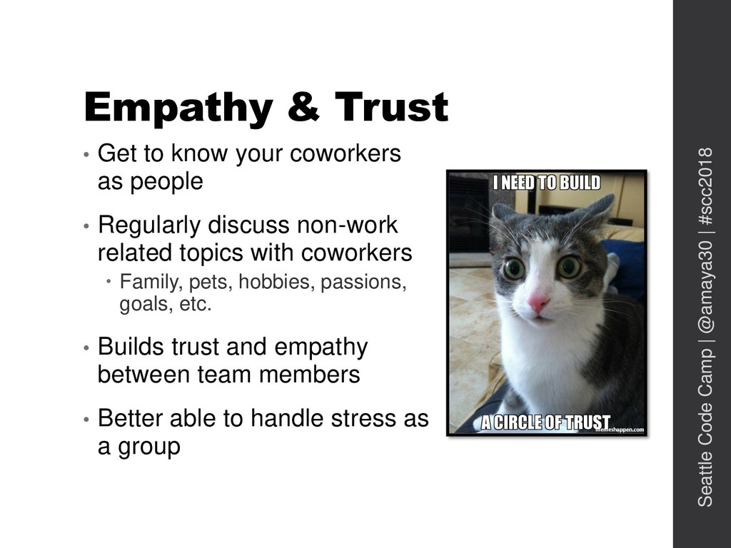 Empathy & Trust • Get to know your coworkers as...