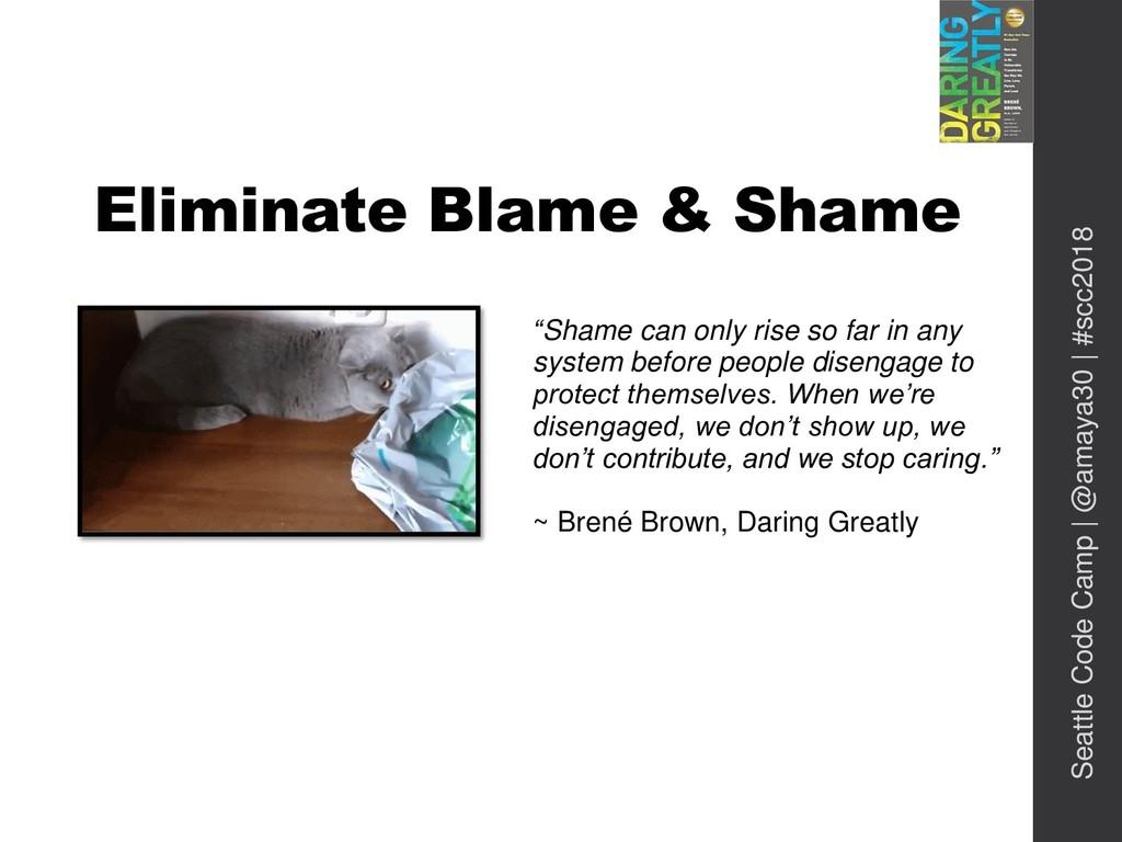 "Eliminate Blame & Shame ""Shame can only rise so..."