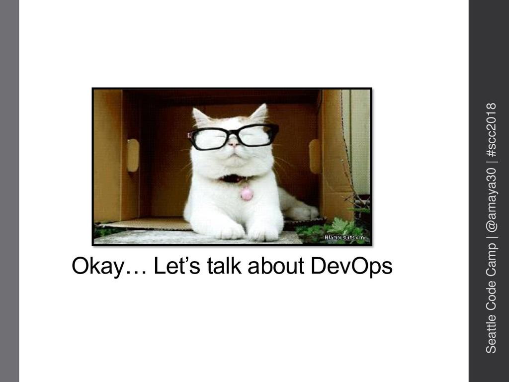 Okay… Let's talk about DevOps Seattle Code Camp...