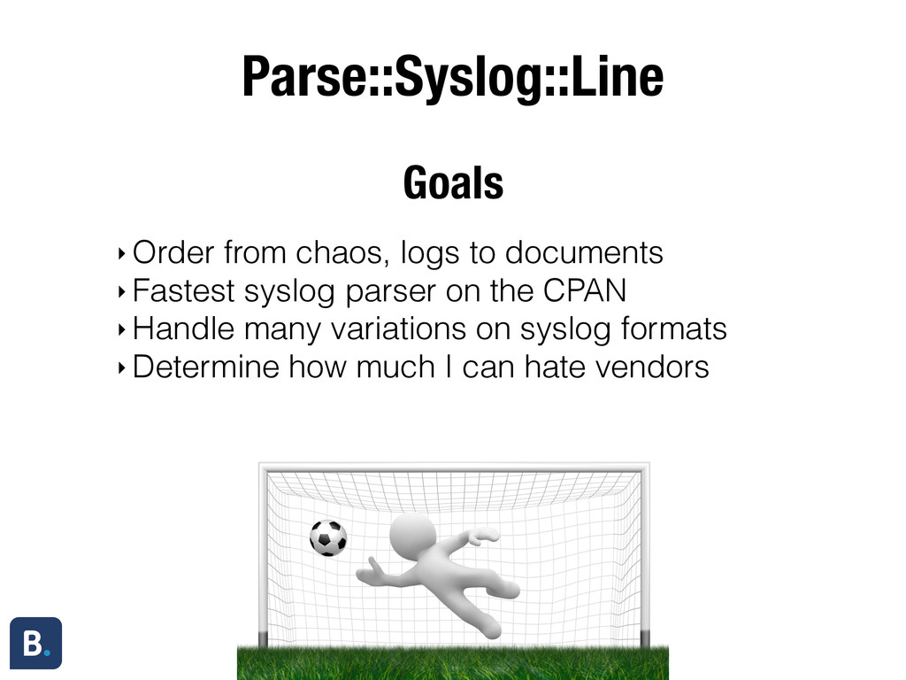 Parse::Syslog::Line ‣ Order from chaos, logs to...
