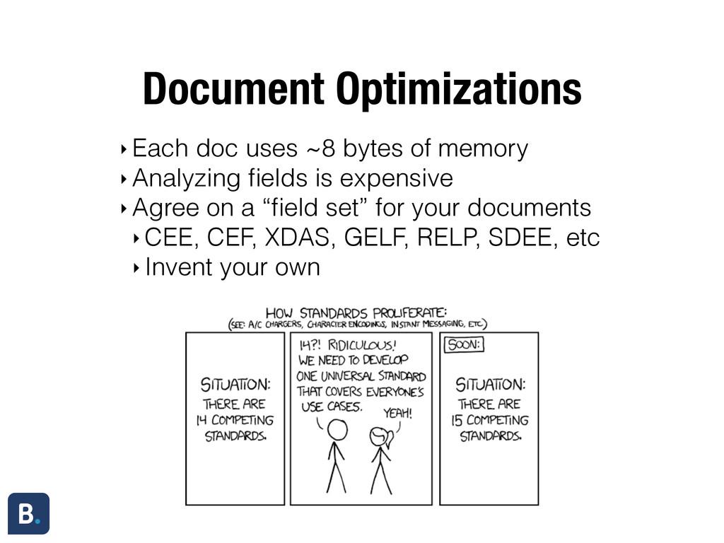 Document Optimizations ‣ Each doc uses ~8 bytes...