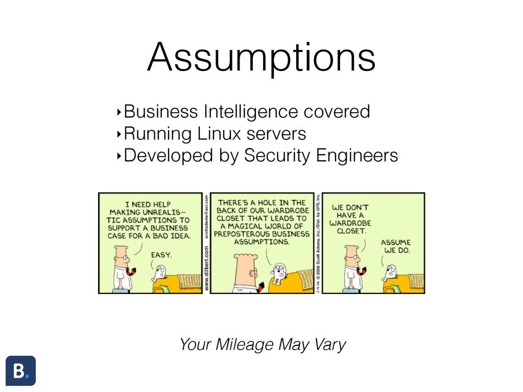 Assumptions ‣Business Intelligence covered ‣Run...