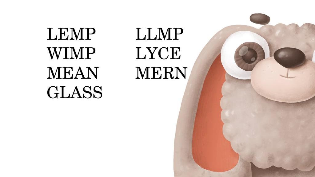 LEMP WIMP MEAN GLASS LLMP LYCE MERN