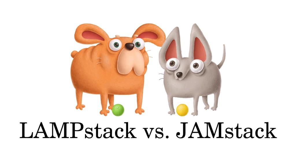 LAMPstack vs. JAMstack