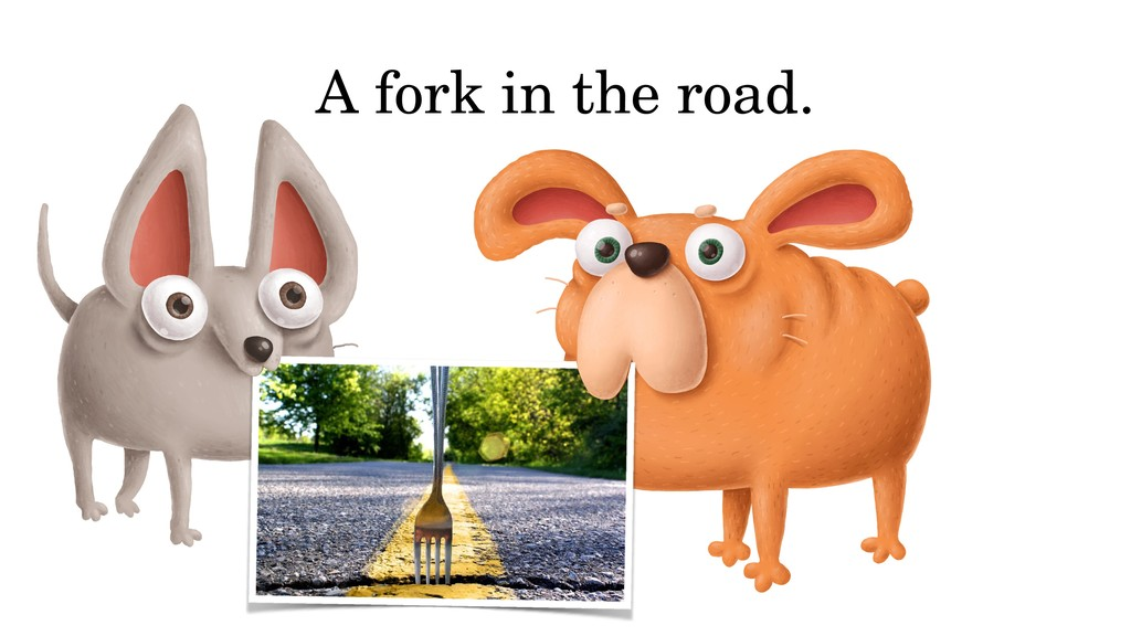 A fork in the road.