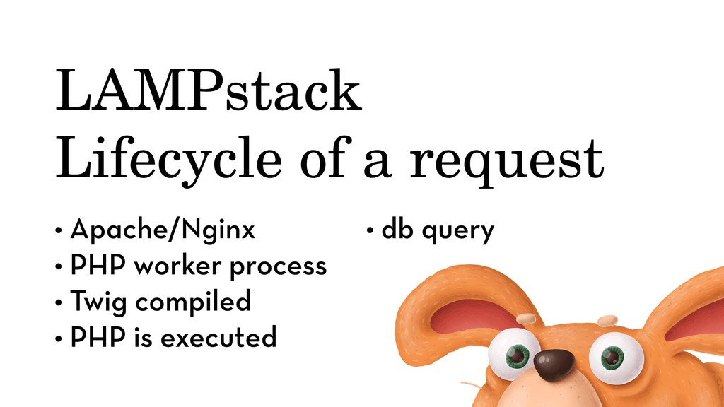 LAMPstack Lifecycle of a request • Apache/Nginx...