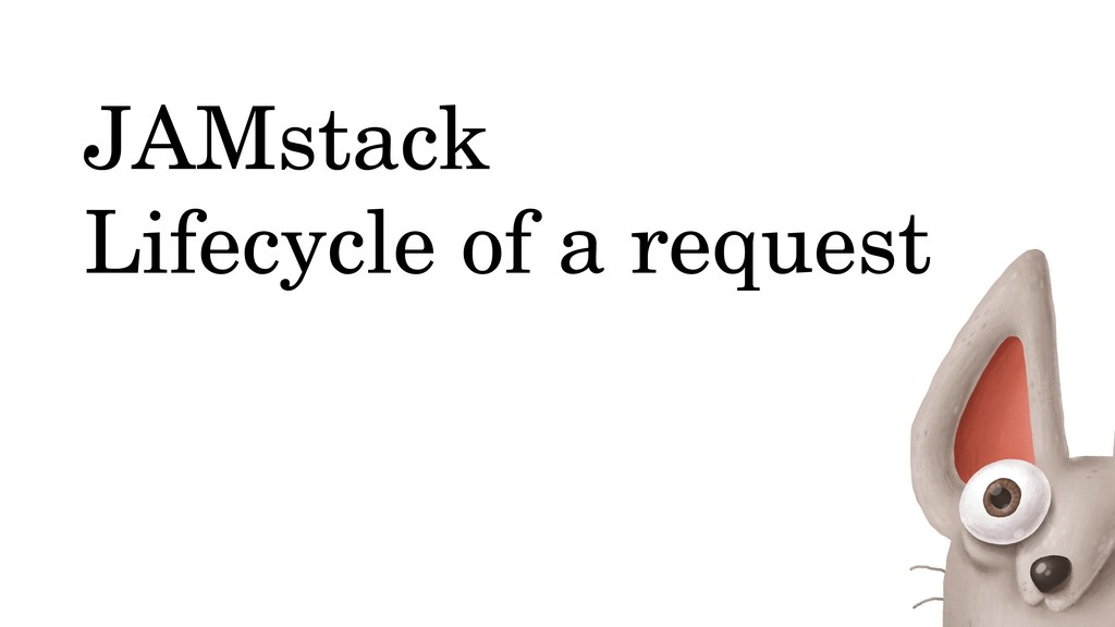 JAMstack Lifecycle of a request