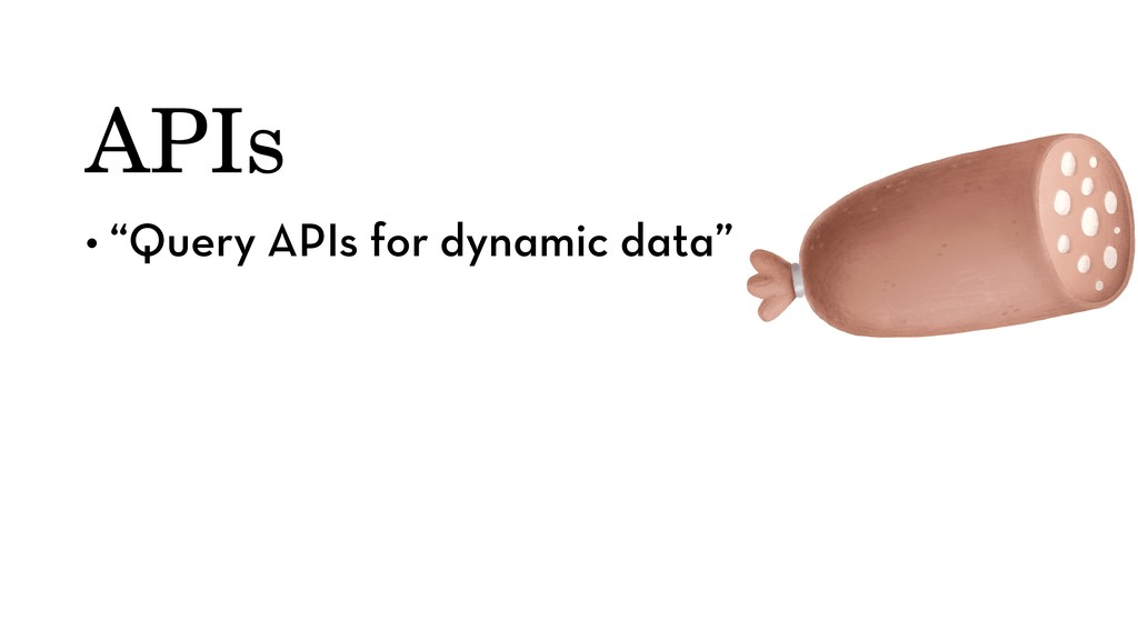 "APIs • ""Query APIs for dynamic data"""