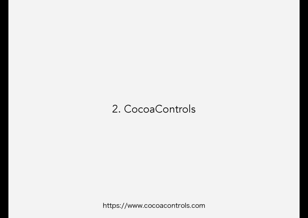 2. CocoaControls IUUQTXXXDPDPBDPOUSPMTDPN